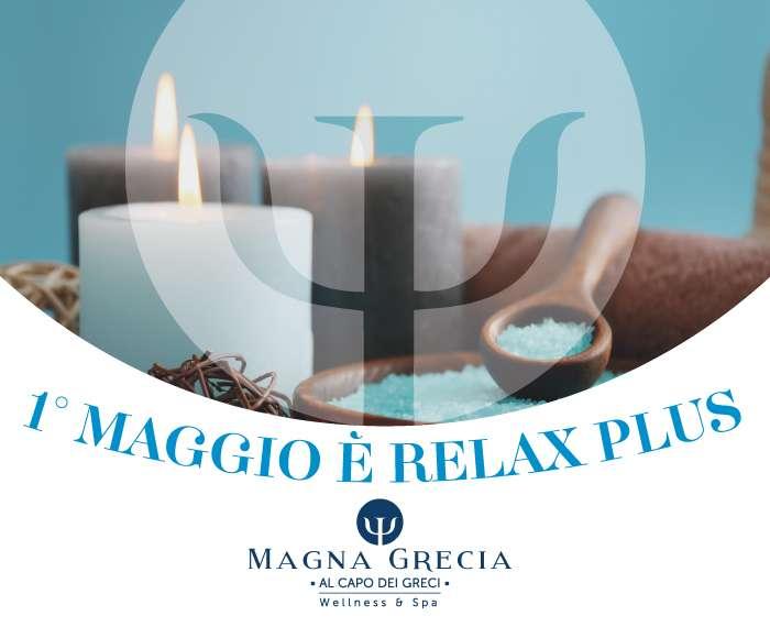 Primo Maggio è Relax Plus